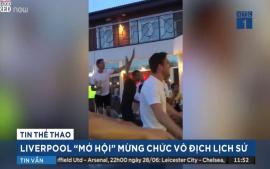 livepool-mo-tiec-chuc-mung-chuc-vo-dich-trong-lich-su