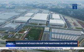 samsung-huy-ke-hoach-san-xuat-smartphone-cao-cap-tai-viet-nam
