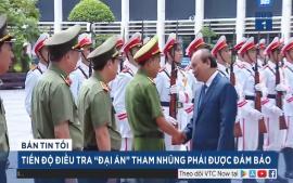 tien-do-dieu-tra-dai-an-tham-nhung-phai-duoc-dam-bao