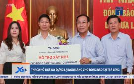 thaco-ho-tro-xay-dung-lai-ngoi-lang-cho-dong-bao-tai-tra-leng