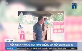 mien-nhiem-pho-chu-tich-hdnd-chong-doi-kiem-dich-covid-19